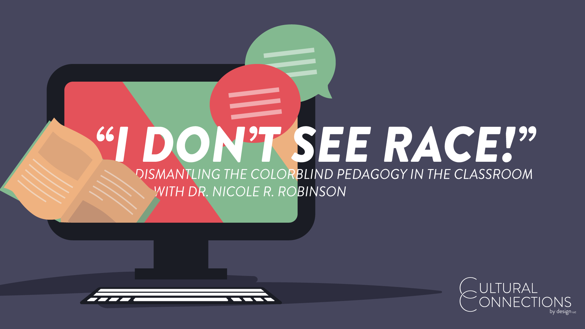 """I don't see race!"" Dismantling the colorblind pedagogy in the classroom"